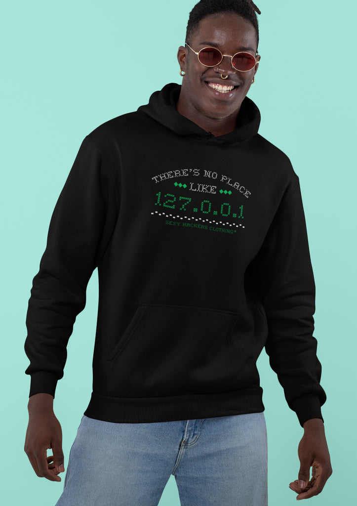 There's no place like 127.0.0.1 Unisex Hoodies