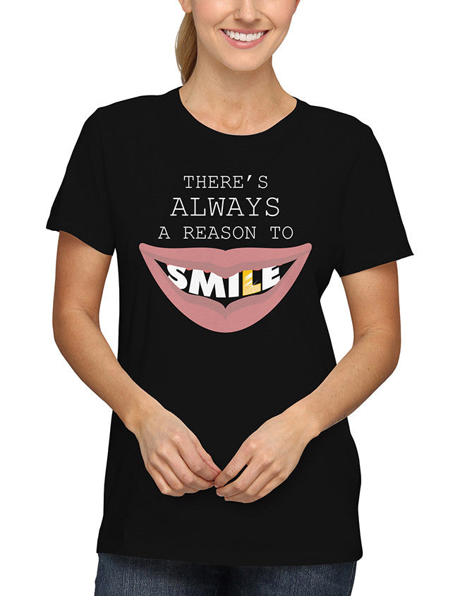 Shirt - There's always a reason to smile.  - 2