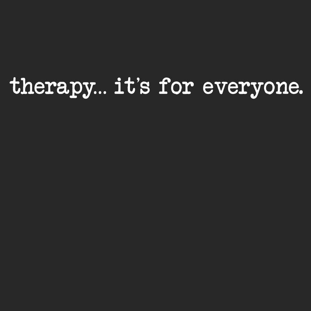 Therapy... It's For Everyone Women's Scoopneck T-shirt