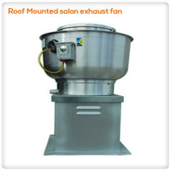 FANS - Roof Mounted Salon Exhaust Fan