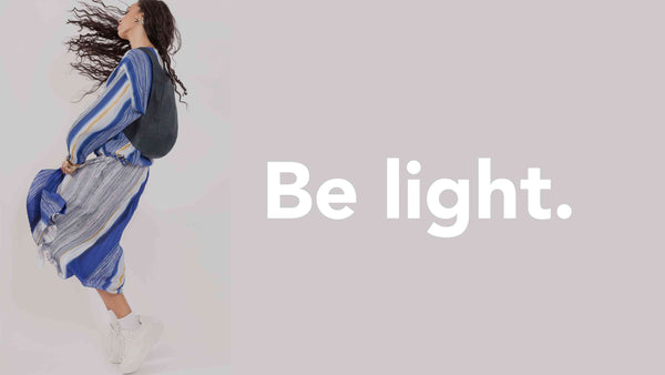 Be light!