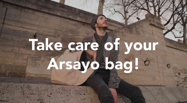 How to take care of your Arsayo bag?