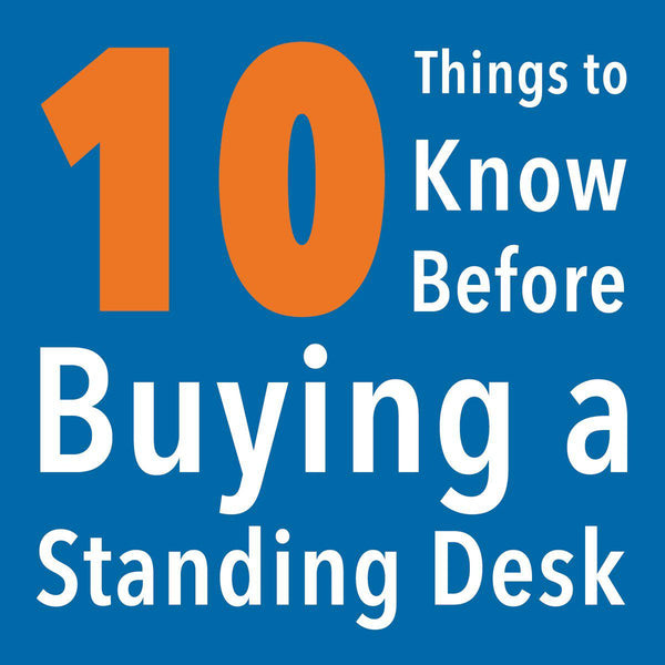 10 Things to Know Before Buying a Standing Desk