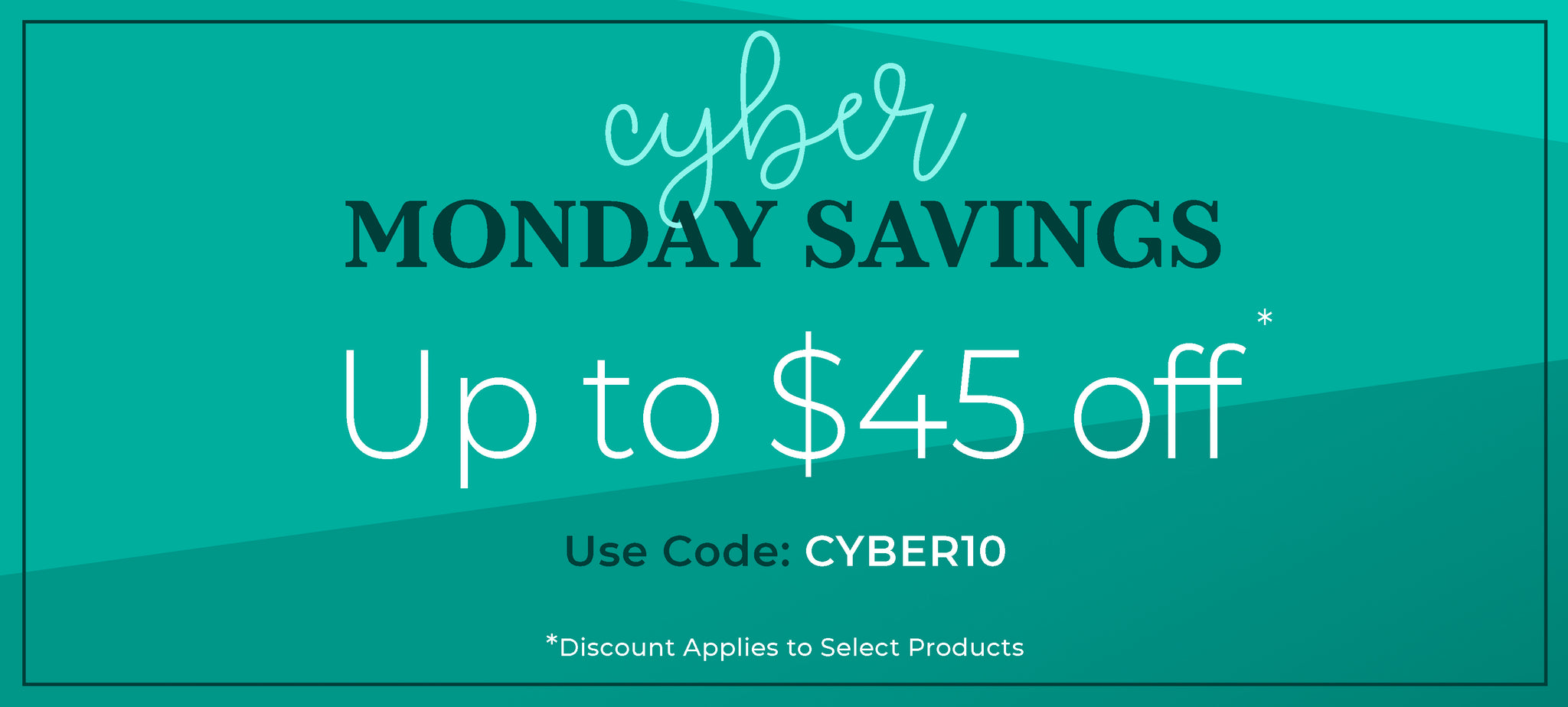 Cyber Monday deals page page banner. Save 10% on select items.