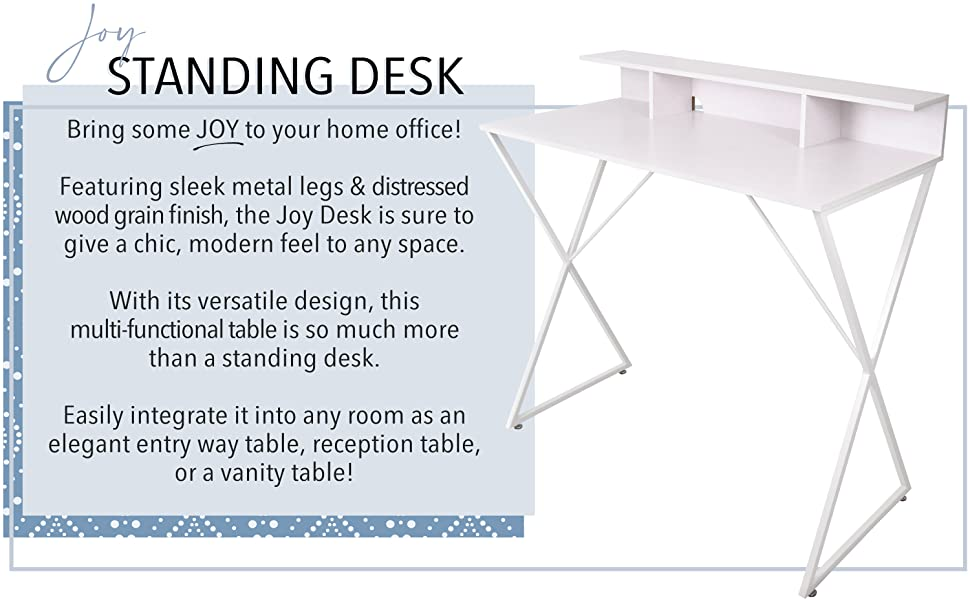 BEAUTIFUL MODERN STYLE: Complete your home office with our simple and sophisticated Joy standing desk. Designed with a distressed white wood grain finish and sleek metal legs, this stylish desk is sure to add a high-end feel to any room.
