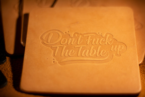 Don't F#$k Up The Table Coasters