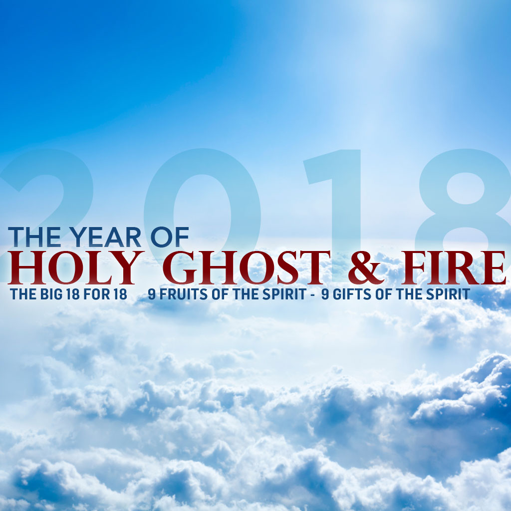 2018: The Year of Holy Ghost & Fire