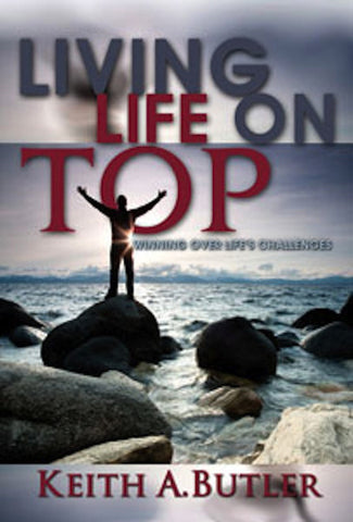 Living Life On Top (Winning Over Life's Challenges)