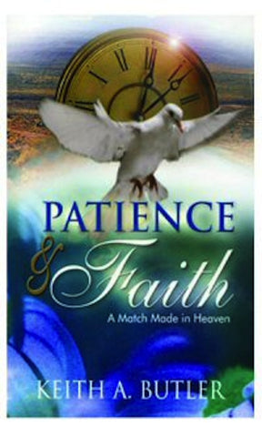 Patience & Faith: A Match Made In Heaven