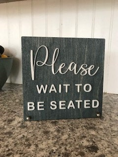 Please Wait To Be Seated BUSINESS Counter Top Sign | Freestanding Custom COFFEE SHOP Restaurant Bakery Ice Cream Stand | Cafe Decor Display