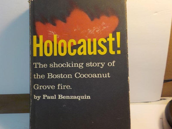 "Signed ""Holocaust!"" The Shocking Story of the Boston Cocoanut Grove Fire by Paul Benzaquin First Edition"
