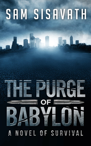 The Purge of Babylon: A Novel of Survival (Purge of Babylon #1)