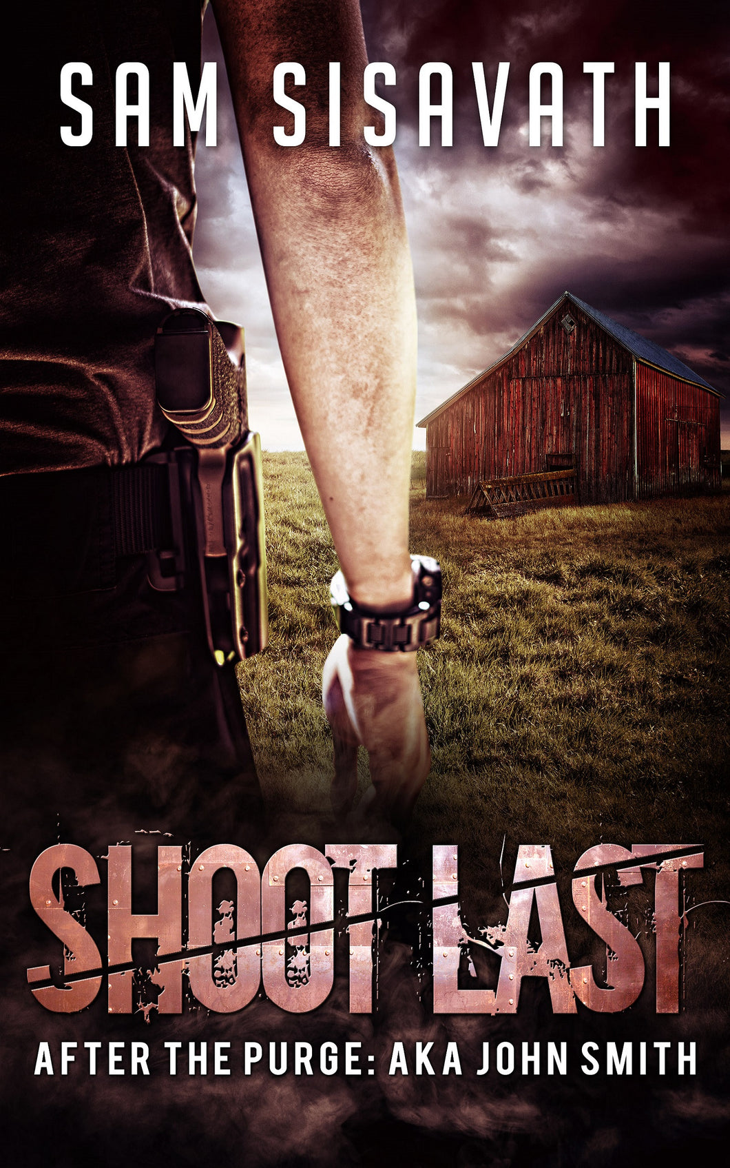 Shoot Last (After the Purge: AKA John Smith #3)
