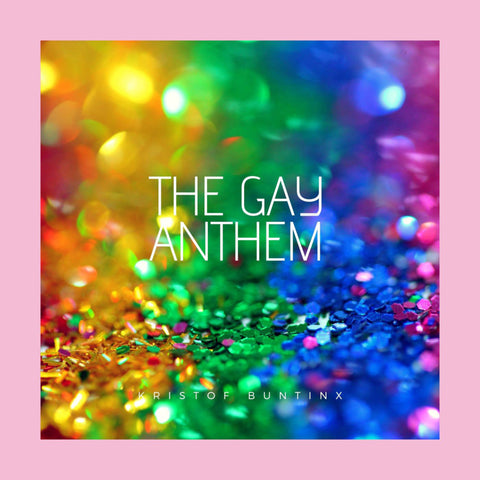 HURRAY! GLAD TO BE GAY! The Gay Anthem: new song by Kristof Buntinx