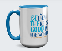 Load image into Gallery viewer, Be the Good - Believe Mug