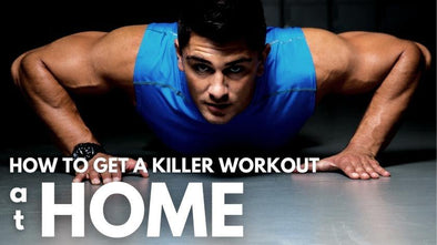 How to Get a Killer Workout at Home - BodyPROFitness