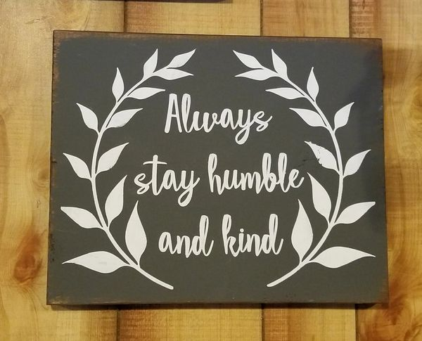Wood Signs - Always Stay Humble & Kind with laurel leaves