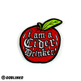 I Am A Cider Drinker Enamel Pin