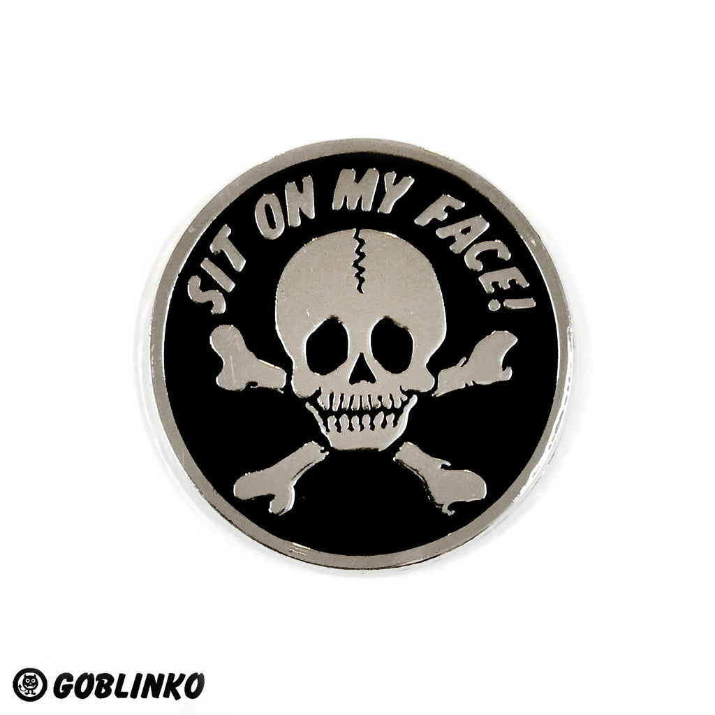 SIT ON MY FACE - NEW - SILVER & BLACK MODEL - ENAMEL PIN