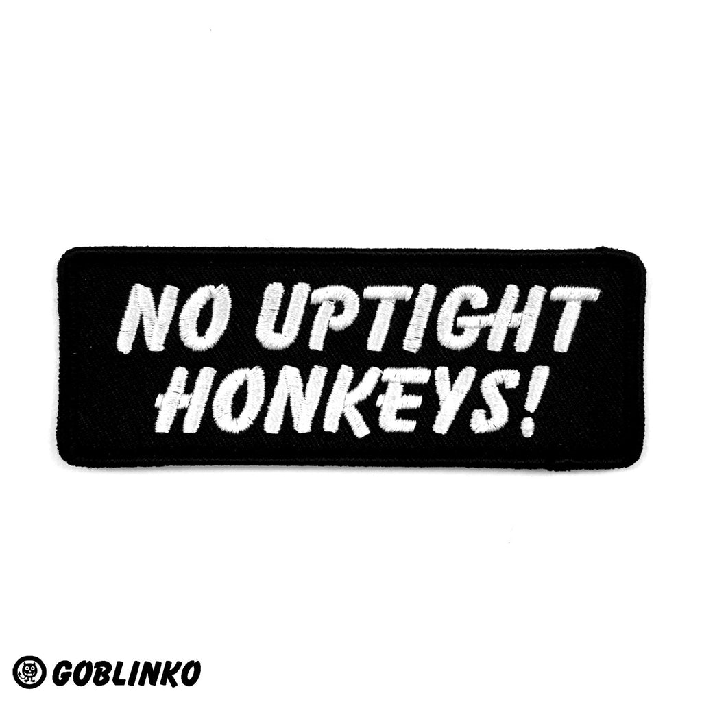 No Uptight Honkeys! Patch