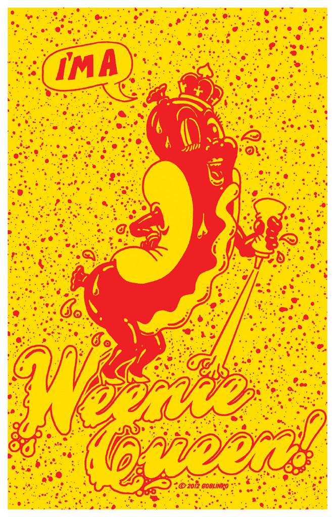 I'M A WEENIE QUEEN POSTER