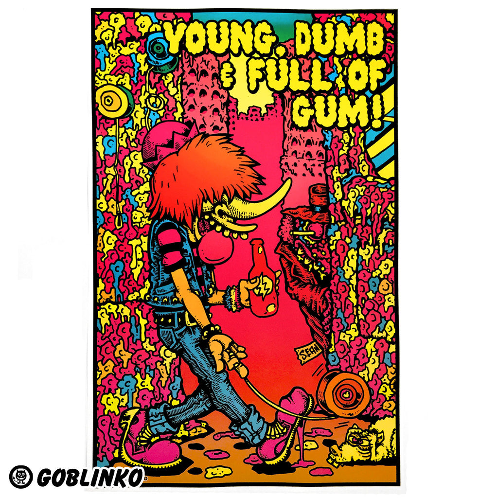 YOUNG, DUMB & FULL OF GUM POSTER