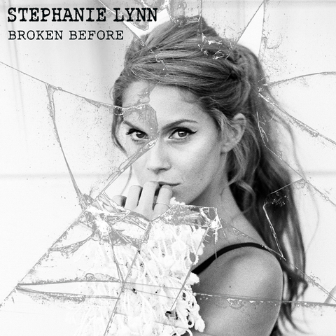 Stephanie Lynn - Broken Before Digital Download