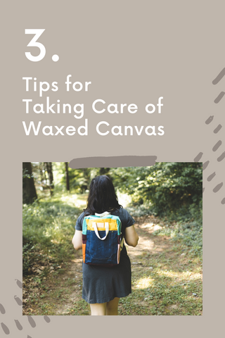 """Pinterest graphic """"3 tips for taking care of waxed canvas!"""""""