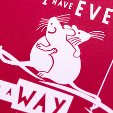 "Load image into Gallery viewer, ""More Than I Have Ever Found A Way"" hand pulled screen print"