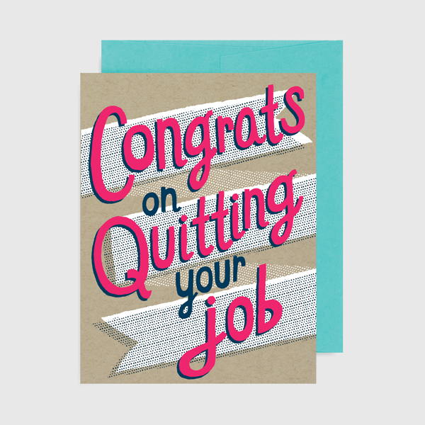 Congrats on Quitting Your Job