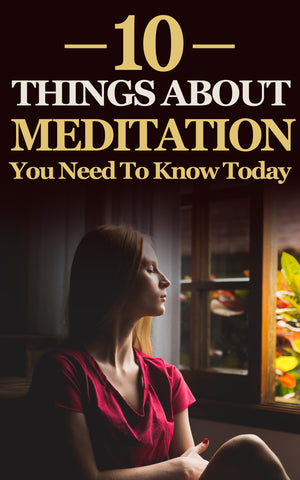 10 Things About Meditation You Need To Know Today