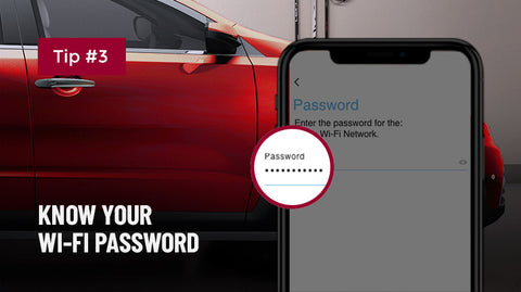 Have your home's Wi-Fi password available prior to starting set up.
