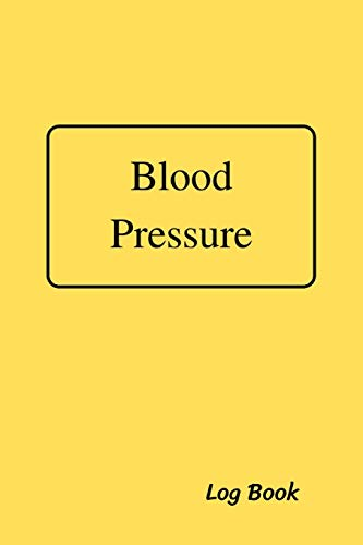 Blood Pressure Log Book: Daily Record and Health Monitor, 4 Readings a Day with Time, Blood Preesure, Heart Rate, Hypertension, Weight, 53 Weeks(1 Year), 6