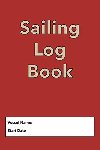 Sailing Log Book: Record Captains Log For Voyages