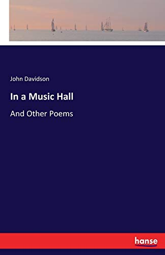 In a Music Hall: And Other Poems