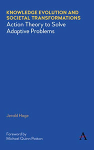 Knowledge Evolution and Societal Transformations: Action Theory to Solve Adaptive Problems
