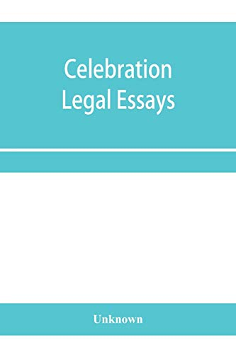 Celebration legal essays: by various authors to mark the twenty-fifth year of service of John H. Wigmore, as a professor of law in Northwestern University