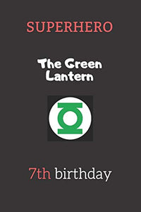 7th birthday gifts for kids -  The Green Lantern: Superhero Kids Notebook