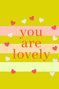 you are lovely: BEAUTIFUL notebook for valentine's gift day for your love; your mom; your girlfriend