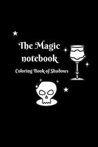 The Magic notebook: Coloring Book of Shadows