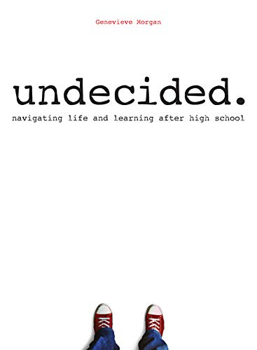 Undecided: Navigating Life and Learning After High School