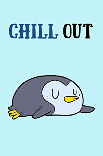Chill Out: Funny Notebook for Boys and Girls!