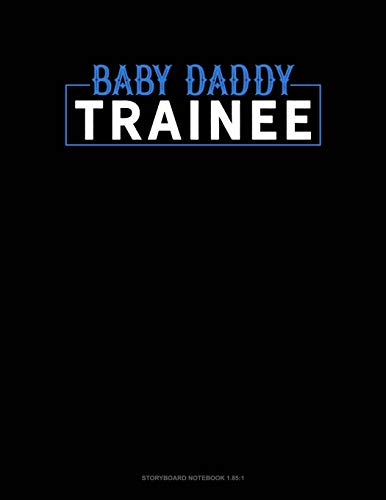 Baby Daddy Trainee: Storyboard Notebook 1.85:1