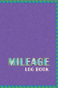 Mileage Log Book: Vehicle Maintenance Logbook