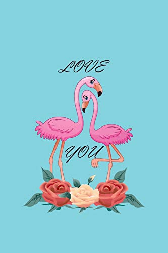 Love You: Notebook Gift Idea For Flamingo Lovers