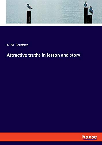 Attractive truths in lesson and story