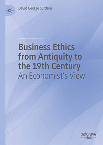 Business Ethics from Antiquity to the 19th Century: An Economist's View