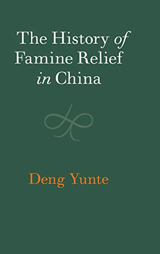The History of Famine Relief in China (The Cambridge China Library)