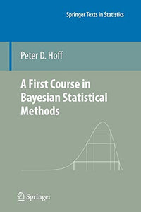 A First Course in Bayesian Statistical Methods (Springer Texts in Statistics)