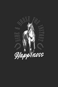 Ride A Horse For Instant Happiness: Great Calendar For 2021 For Horse Friends And Unicorn Lovers. Ideal Notebook For Daily Detailed Notes And For Entering Appointments.